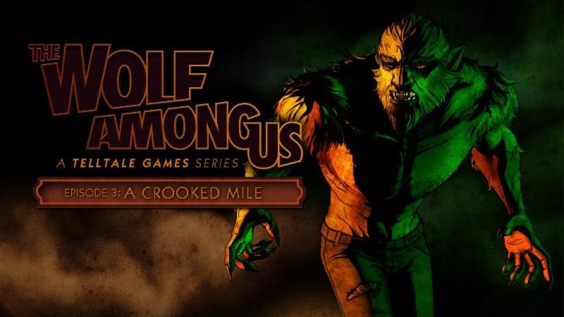 Thte Wolf among us a crooked mile